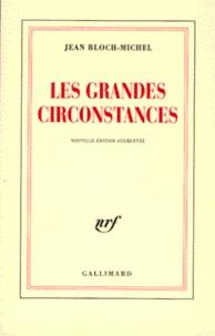 Jean Bloch-Michel - Les Grandes circonstances.