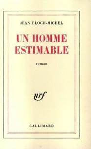 Jean Bloch-Michel - Un homme estimable.