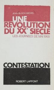 Jean Bloch-Michel - Une révolution du XXe siècle - Les journées de mai 1968.