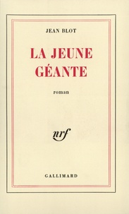 Jean Blot - La jeune géante.