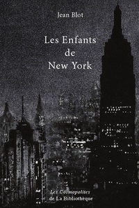 Jean Blot - Les enfants de New York.