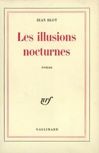 Jean Blot - Les illusions nocturnes.