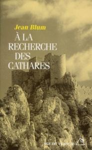 Jean Blum - À la recherche des cathares.
