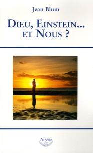 Dieu, Einstein... et Nous ? - Jean Blum   Showmesound.org