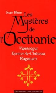 Les mystères de lOccitanie - Montségur, Rennes-le-Château, Bugarach.pdf