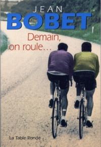 Jean Bobet - Demain, on roule.