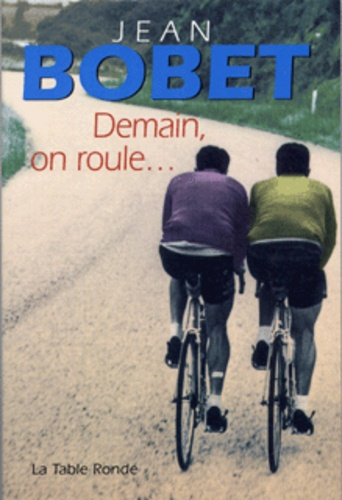 Jean Bobet - Demain, on roule.