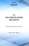 Jean Boboc - Le transhumanisme décrypté - Métamorphose du bateau de Thésée.