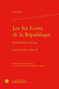 Jean Bodin - Les six livres de la République - Tome 2.
