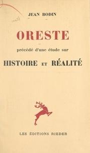 Jean Bodin - Oreste - Précédé d'une étude sur Histoire et réalité.