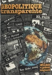 Jean Boichard et Victor Prévot - Géopolitique transparente - Atlas-panorama de géopolitique mondiale.