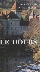 Jean Boichard et Pierre Gresser - Le Doubs.