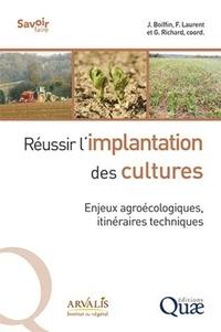 Jean Boiffin et François Laurent - Réussir l'implantation des cultures - Enjeux agroécologiques, itinéraires techniques.