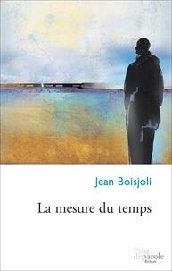 Jean Boisjoli - La mesure du temps.