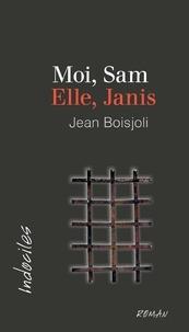 Jean Boisjoli - Moi, Sam. Elle, Janis.