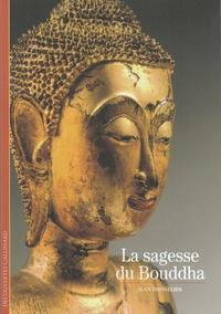 Jean Boisselier - La sagesse du Bouddha.