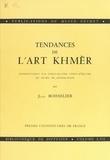 Jean Boisselier - Tendances de l'art Khmèr - Commentaires sur 24 chefs-d'œuvre du musée de Phnom-Penh.