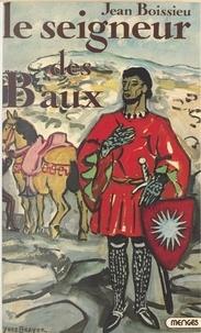 Jean Boissieu - L'étoile aux seize rayons (1) : Le seigneur des Baux.
