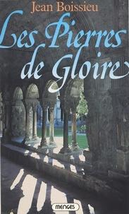 Jean Boissieu - Les pierres de gloire.