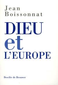 Jean Boissonnat - Dieu et l'Europe.