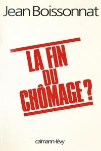 Jean Boissonnat - La Fin du chômage ?.