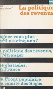 Jean Boissonnat et Robert Fossaert - La politique des revenus.