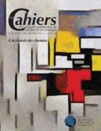 Jean Boivin et Julie Mireault - Les Cahiers de la Société québ  : Les Cahiers de la Société québécoise de recherche en musique. Vol. 18 No. 2, Automne 2017 - À la croisée des chemins.