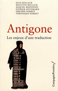 Jean Bollack et Mayotte Bollack - Antigone - Les enjeux d'une traduction.
