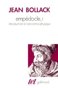 Jean Bollack - Empédocle - Tome 1, Introduction à l'ancienne physique.