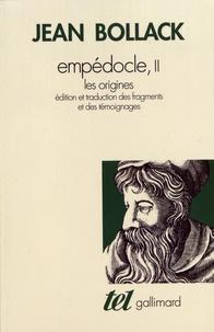 Jean Bollack - Empédocle - Tome 2, Les origines : édition et traduction des fragments et des témoignages.