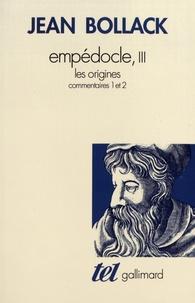 Jean Bollack - Empédocle - Tome 3, Les origines : commentaires 1 et 2.