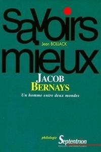Jean Bollack - JACOB BERNAYS. - Un homme entre deux mondes.