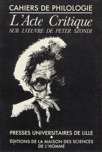 Jean Bollack - L'Acte critique - Un colloque sur l'oeuvre de Peter Szondi, Paris, 21-23 juin 1979.