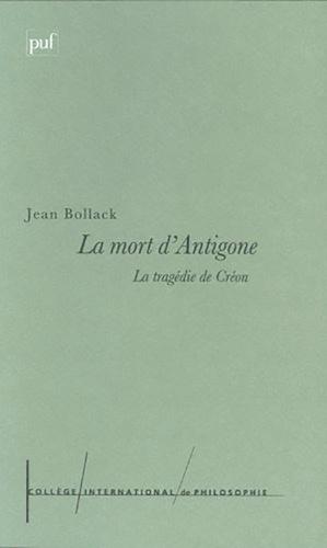 La mort d'Antigone. La tragédie de Créon
