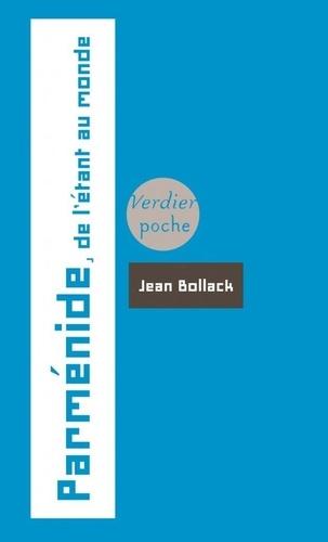 Jean Bollack - Parménide - De l'Etant au Monde.