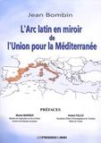 Jean Bombin - L'Arc latin en miroir de l'Union pour la Méditerranée.
