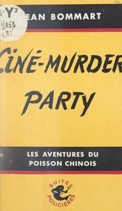 Jean Bommart - Ciné-murder-party - Le poisson chinois fait du cinéma.