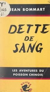 Jean Bommart - Dette de sang - Le poisson chinois en Albanie.