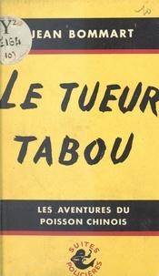 Jean Bommart - Le tueur tabou.