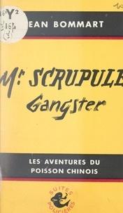 Jean Bommart - Monsieur Scrupule, gangster - Le Poisson Chinois pêche à la ligne.