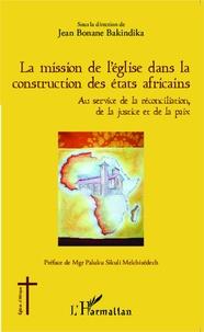 La mission de lEglise dans la construction des Etats africains - Au service de la réconciliation, de la justice et de la paix.pdf