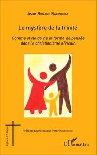 Jean Bonane Bakindika - Le mystère de la trinité - Comme style de vie et forme de pensée dans le christianisme africain.