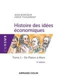 Jean Boncoeur et Hervé Thouement - Histoire des idées économiques  - 5e éd. - Tome 1 : De Platon à Marx.
