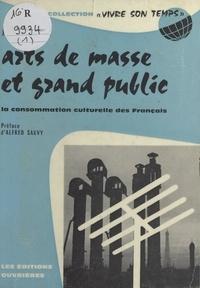 Jean Boniface et Jacques Charpentreau - Arts de masse et grand public - La consommation culturelle en France.