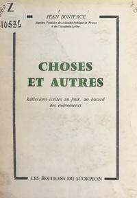 Jean Boniface - Choses et autres - Réflexions écrites au jour, au hasard des événements.