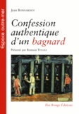 Jean Bonnardot - Confession authentique d'un bagnard.