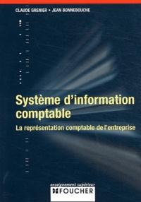 Jean Bonnebouche et Claude Grenier - Système d'information comptable - La représentation comptable de l'entreprise.