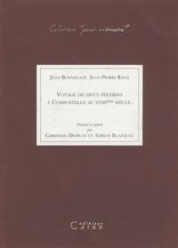 Jean Bonnecaze - Voyage de deux pélerins à Compostelle au XVIIIe siècle.
