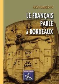 Jean Bonnemason - Le français parlé à Bordeaux.