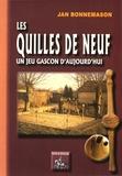 Jean Bonnemason - Les quilles de neuf - Un jeu gascon d'aujourd'hui.